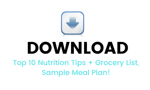Download top 10 nutrition tips + grocery list, sample meal plan