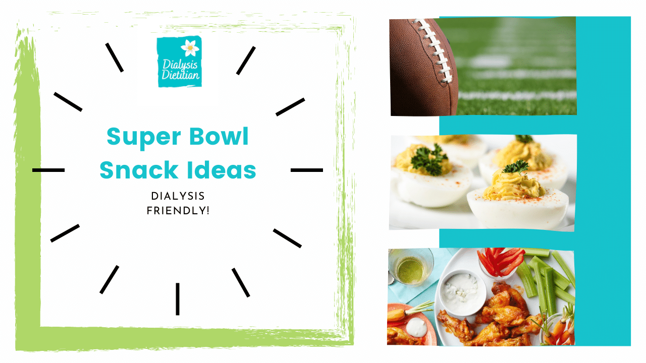 Super Bowl Snack Ideas Dialysis Friendly with pictures of football, deviled eggs, buffalo wings