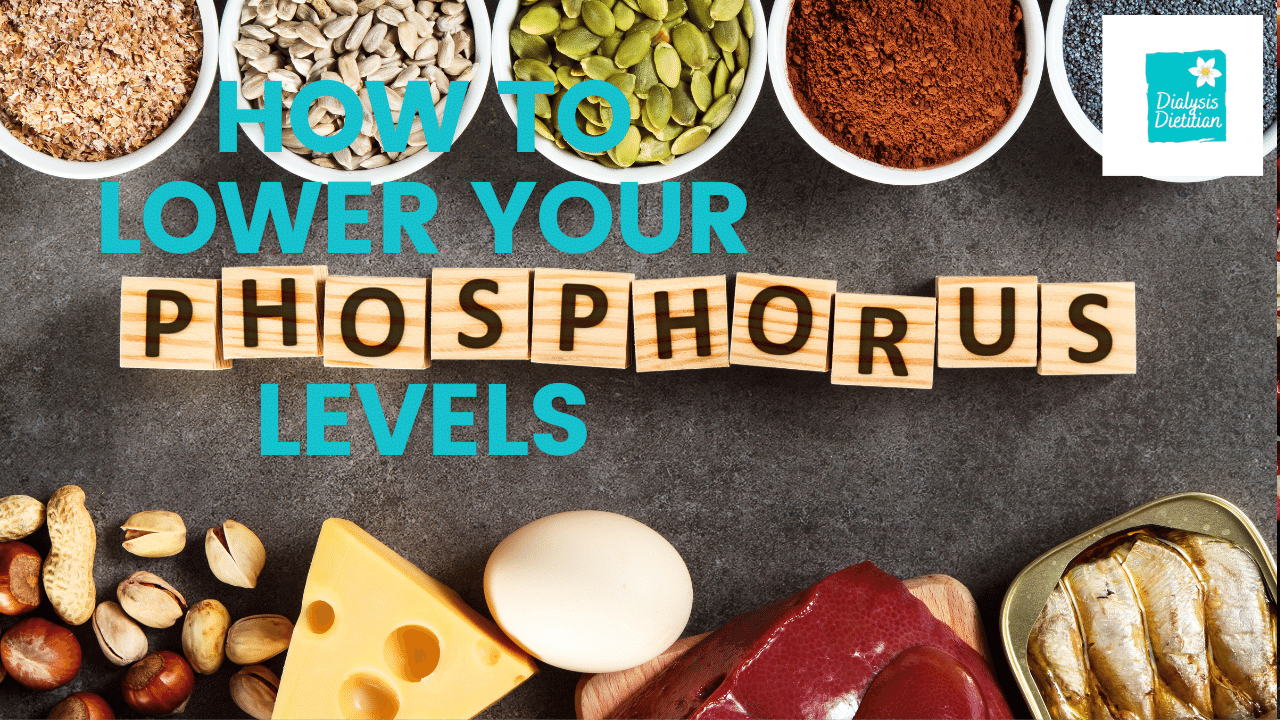 How To Lower Your Phosphorus Levels. A picture of natural sources of phosphorus with Phosphorus written in Scrabble tiles. Dialysis Dietitian.